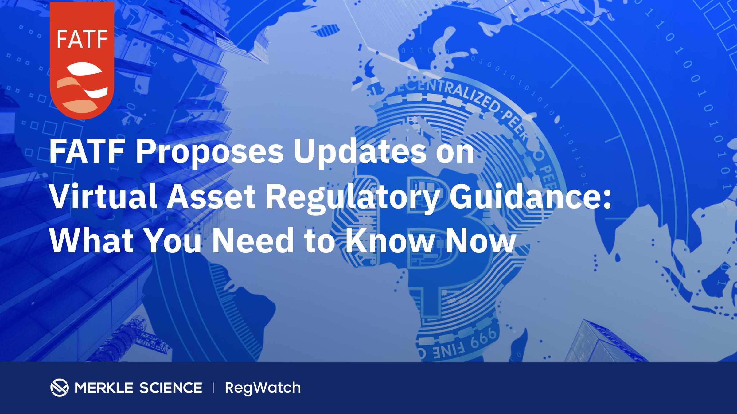 FATF Proposes Updates on Virtual Asset Regulatory Guidance:
