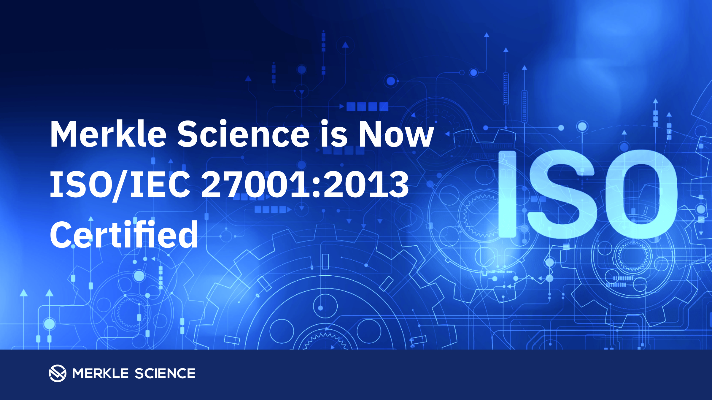 Merkle Science is ISO/IEC 27001:2013 Certified for Robust IT Security