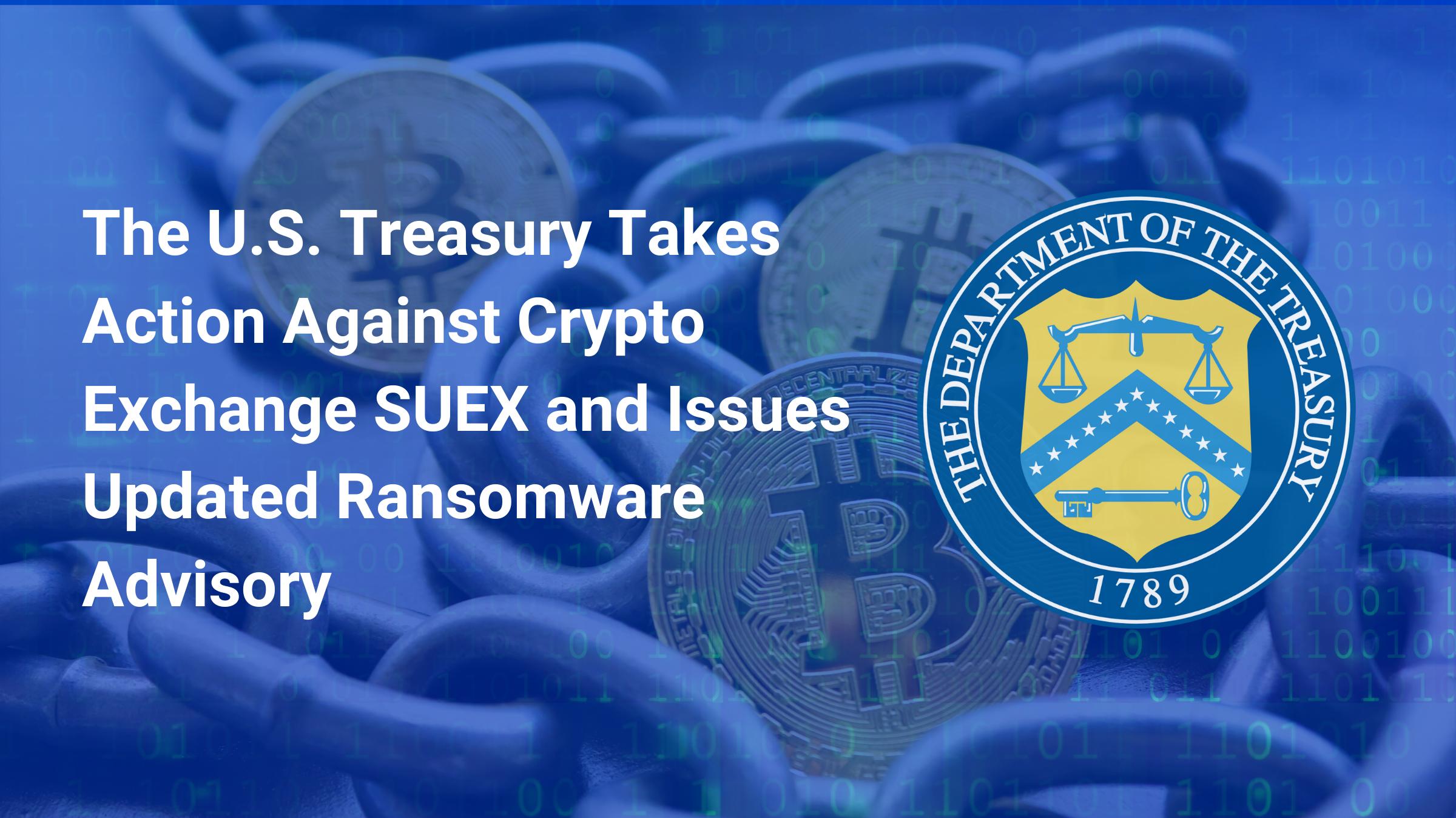U.S. Treasury Sanctions SUEX OTC for Facilitating Ransomware Transactions