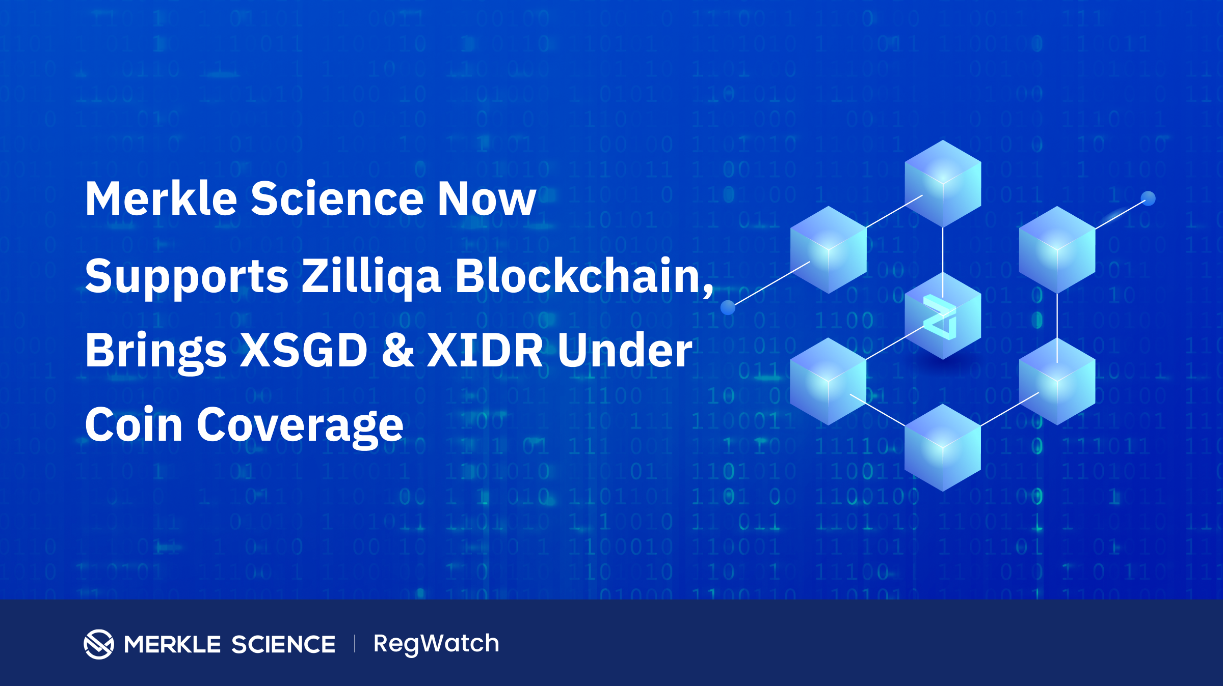 Merkle Science Extends Coverage to Include Zilliqa Blockchain Supporting XSGD and XIDR tokens